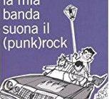 """Paolo Merenda - Libri Punk - """"La mia banda suona il punk rock"""" di Manuel Graziani"""